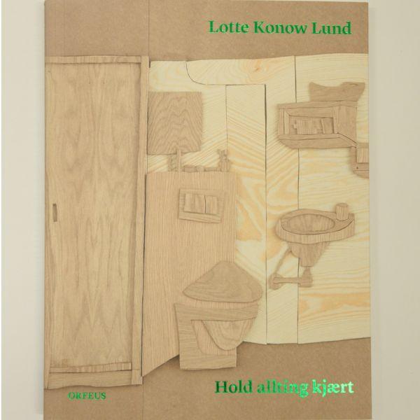 Lotte Konow Lund: Hold allting kjært