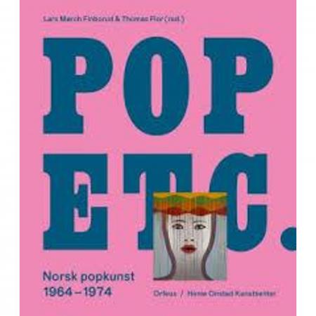 POP ETC. Norsk popkunst fra 1964-74