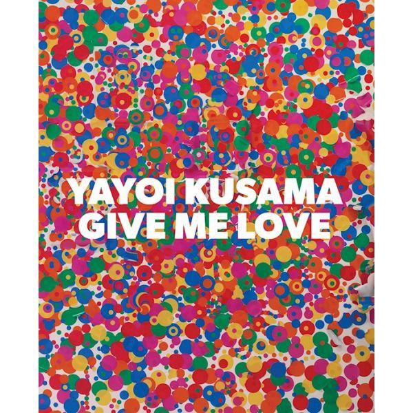 Yayoi Kusama - Give me Love