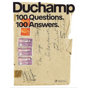 Marcel Duchamp: 100 Questions. 100 Answers