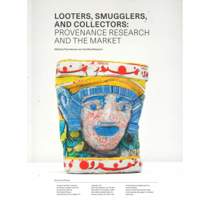 Loothers smugglers and collectors: provenance research and the market