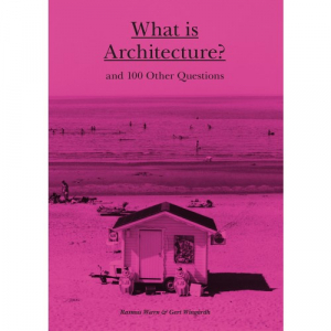 What is Architecture? and 100 Other Questions