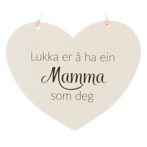 Hjerteskilt Lukka er å ha ein mamma som deg