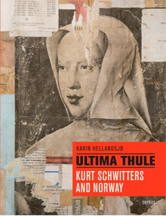 Ultima Thule. Kurt Schwitters og Norge