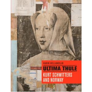 Ultima Thule. Kurt Schwitters og Norge