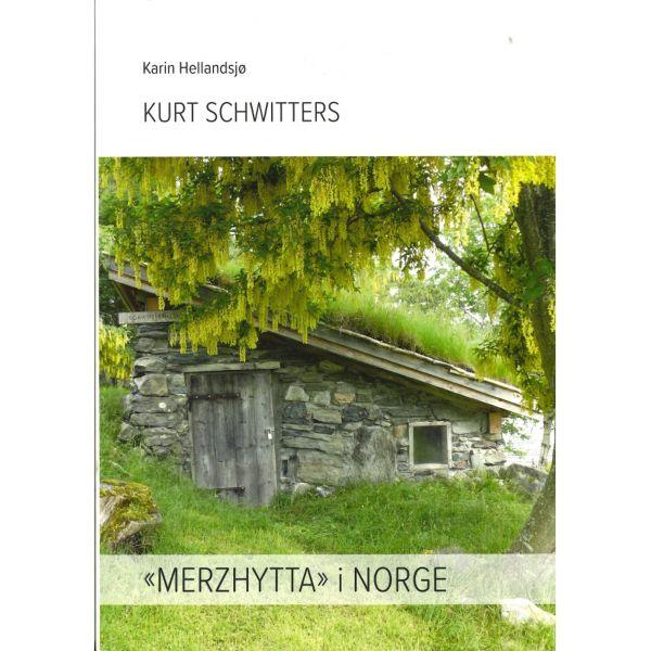 Kurt Schwitters: Merzhytta i Norge