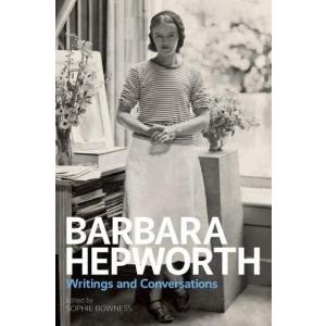 Barbara Hepworth: Writings and conversations
