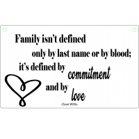 Family isn't defined only by last name or by blood; it's defined by commitment and by love