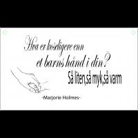 Hva er koseligere enn et barns hånd i din så liten så myk så varm