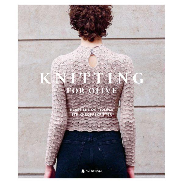 Knitting for Olive - Klassiske og tidløse oppskrifter