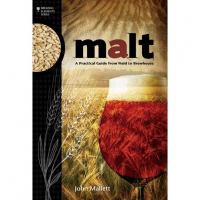 Malt - A Practical Guide from Filed to Brewhouse