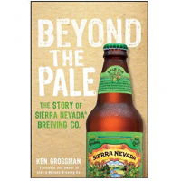 Beyond the Pale: The Story of Sierra Nevada Brewing Co
